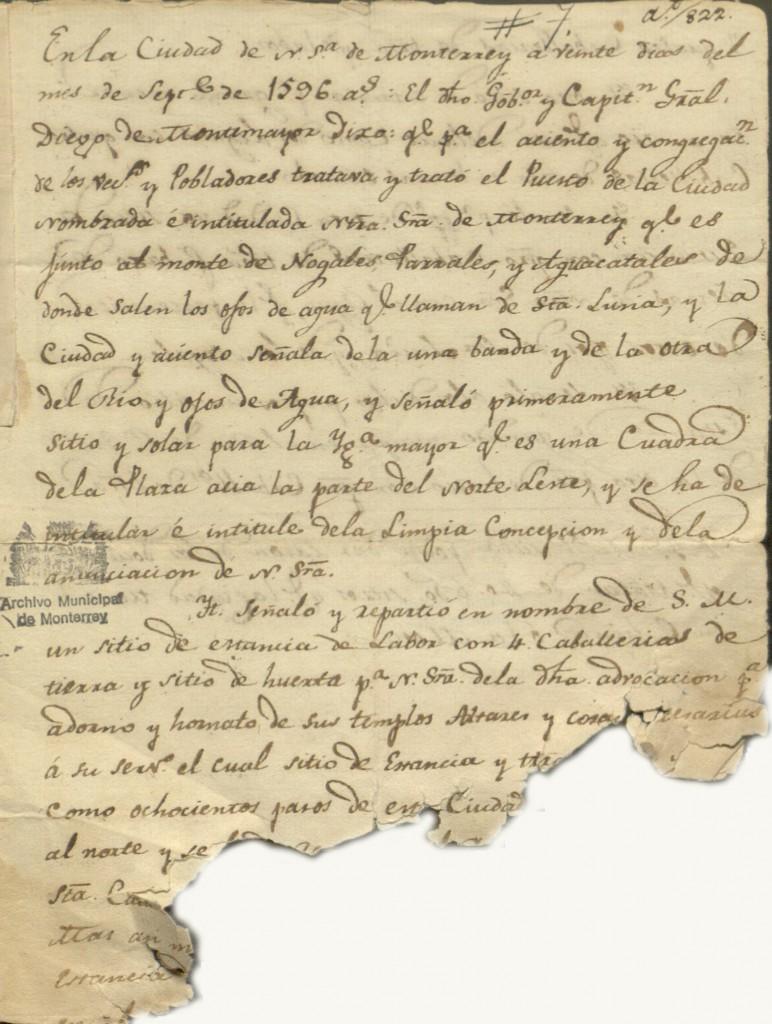 Este importante documento escrito el 20 de septiembre de 1596, fecha de la fundación de Monterrey, dotó a la iglesia de un espacio para la construcción de una parroquia en la nueva ciudad, y de propiedades para el mantenimiento de la misma. De este escrito solo se encuentra un testimonio o copia fiel del original correspondiente al año de 1822, y se localiza en el AHM, en la Colección Principal, Volumen 5, Expediente 1.